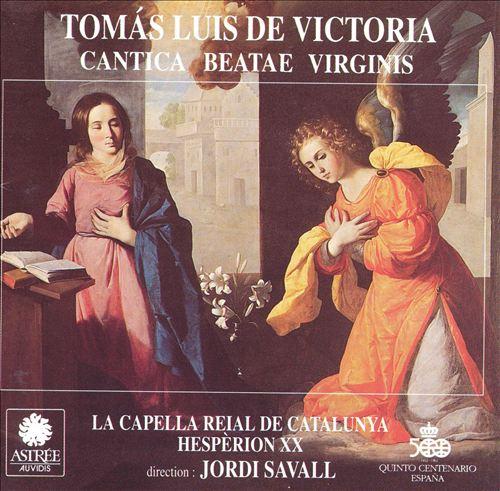 Tomás Luis de Victoria: Cantica Beatae Virginis