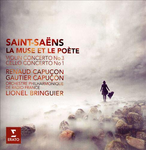 Saint-Saëns: La Muse et le Poète; Violin Concerto No. 3; Cello Concerto No. 1