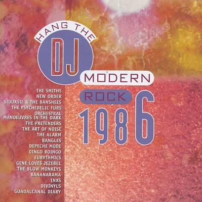 Modern Rock 1986: Hang the DJ