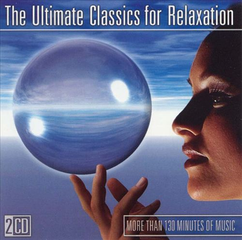 The Ultimate Classics for Relaxation