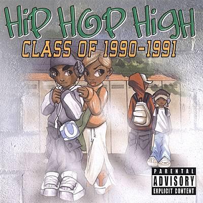 Hip Hop High: Class of 1990-1991