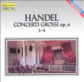 Handel: Concerti Grossi, Op. 6, 1-4