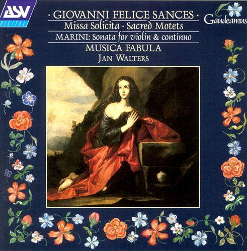 Giovanni Felice Marini: Sonata for violin solo; Sances: Missa Solicita