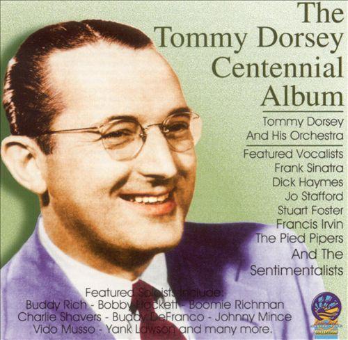 The Tommy Dorsey Centennial Album