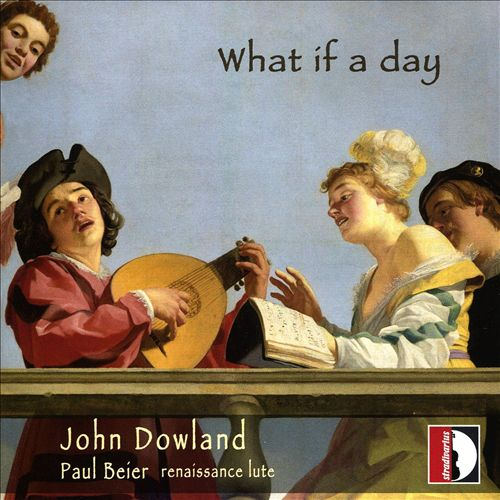 John Dowland: What if a day