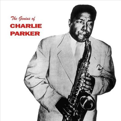 The Genius of Charlie Parker [Doxy]