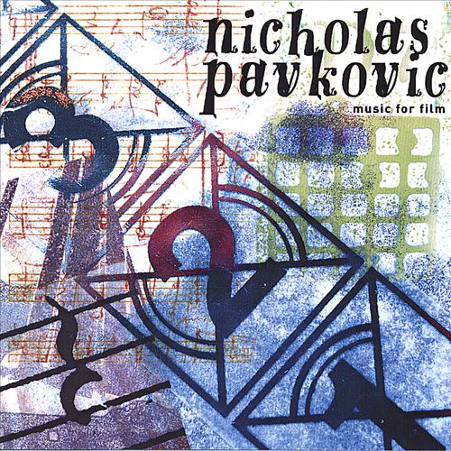 Nicholas Pavkovic: Music for Film