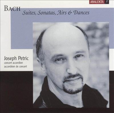 Bach: Suites, Sonatas, Airs & Dances