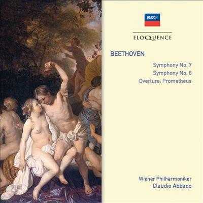 Beethoven: Symphonies Nos. 7 & 8; Prometheus Overture