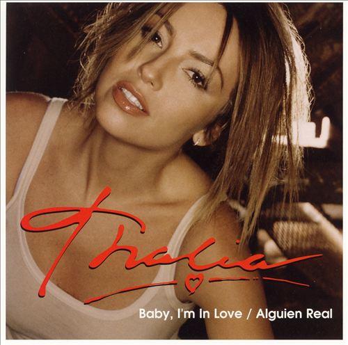 Baby I'm in Love/Alguien Real