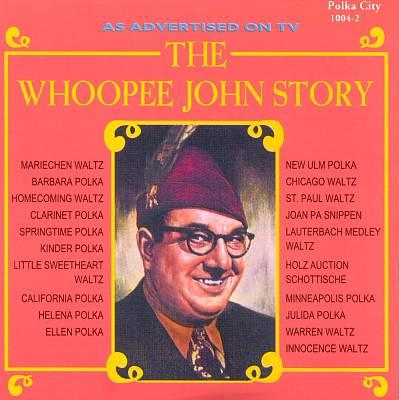 The Whoopee John Story