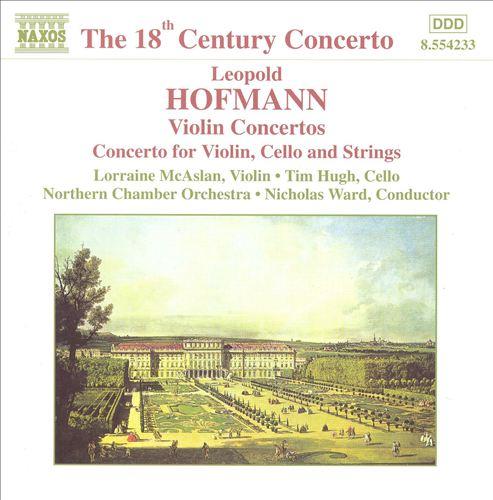 Leopold Hoffmann: Violin Concertos; Concerto for Violin, Cello and Strings