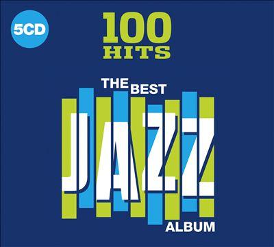 100 Hits: The Best Jazz Album