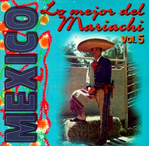Lo Mejor del Mariachi, Vol. 5