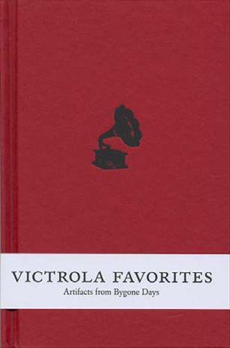 Victrola Favorites: Artifacts From Bygone Days