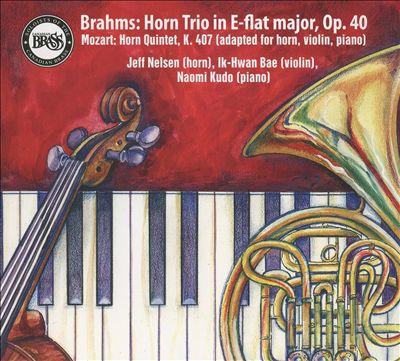 Brahms: Horn Trio in E-flat major, Op. 40; Mozart: Horn Quintet, K. 407