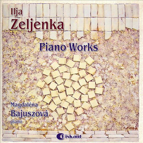 Ilja Zeljenka: Piano Works