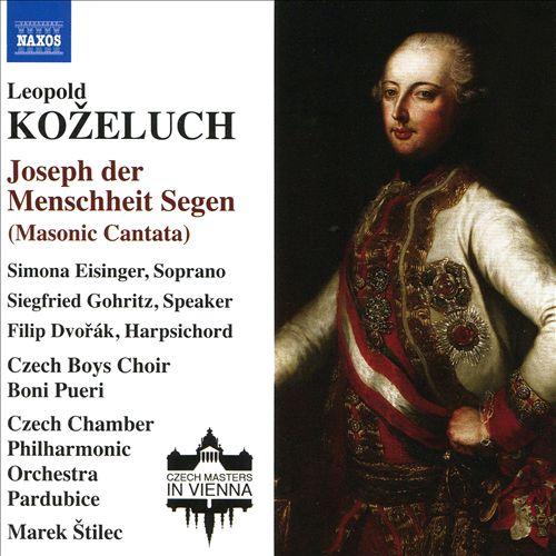 Leopold Koželuch: Joseph der Menschheit Segen (Masonic Cantata)