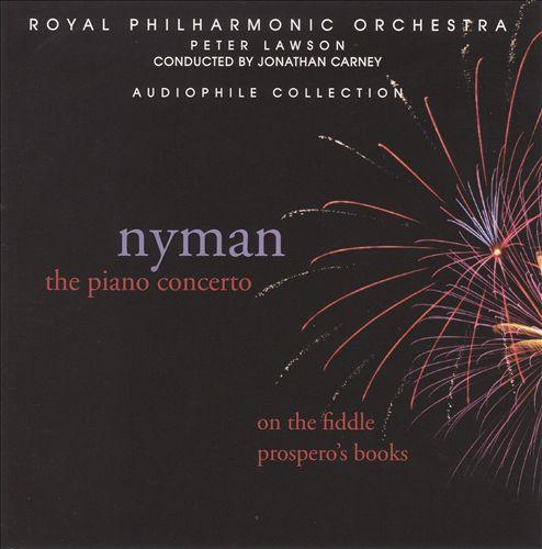 Nyman: Piano Concerto; On the Fiddle; Prospero's Books