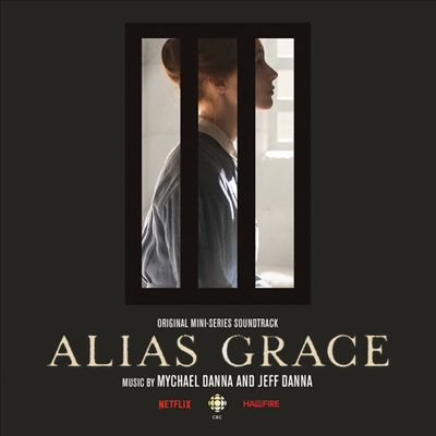Alias Grace [Original Mini-Series Soundtrack]