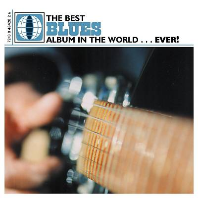 The Best Blues Album in the World Ever