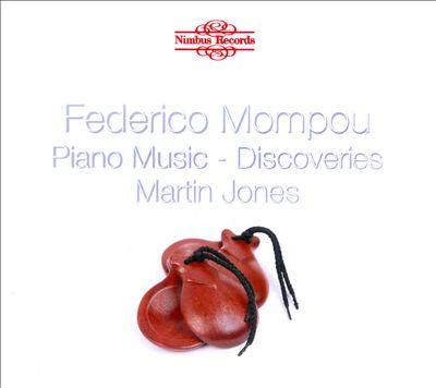 Federico Mompou: Piano Music, Vol. 2 - Discoveries