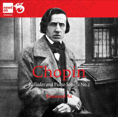 Chopin: The Four Ballades; Sonata No. 2 in B flat minor
