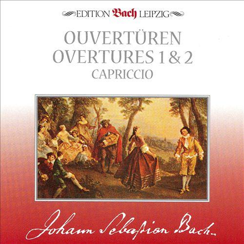 Bach: Overtures 1 & 2; Capriccio