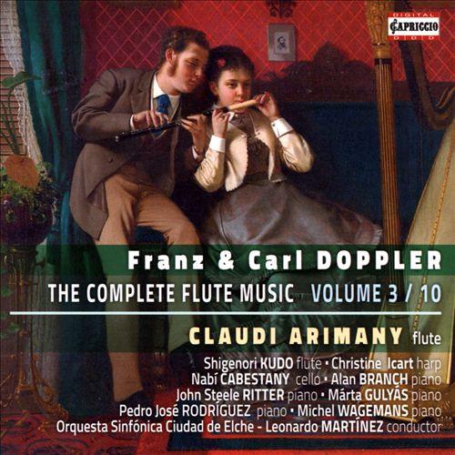 Franz & Carl Doppler: The Complete Flute Music, Vol. 3/10