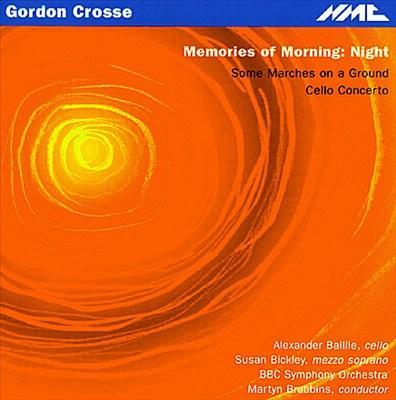 Gordon Crosse: Memories of Morning: Night; Cello Concerto