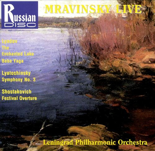Anatoly Lyadov: The Enchanted Lake; Baba Yaga; Boris Lyatoshinsky: Symphony No. 3