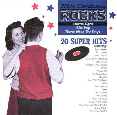 20th Century Rocks, Vol. 8: '60s Pop - Those Were the Days