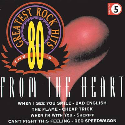 80's Greatest Rock Hits, Vol. 5: From the Heart