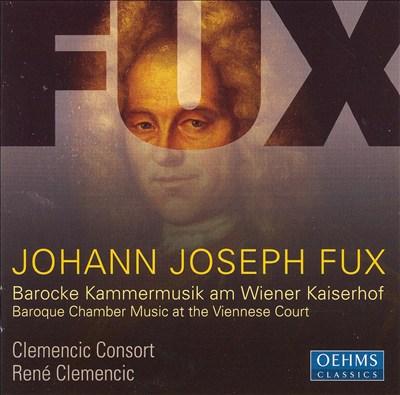 Johann Joseph Fux: Baroque Chamber Music at the Viennese Court