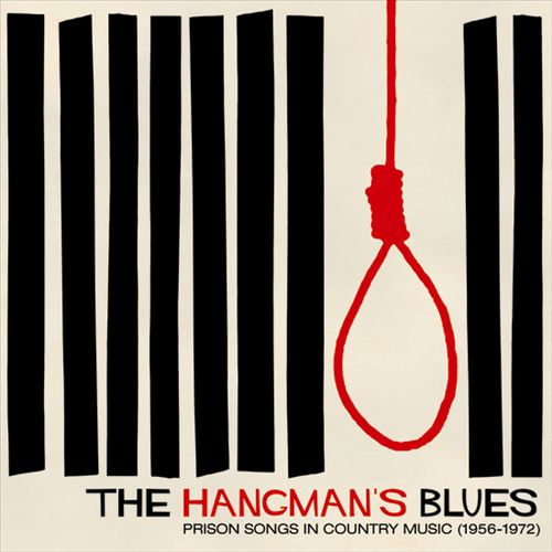 Hangman's Blues: Prison Songs in Country