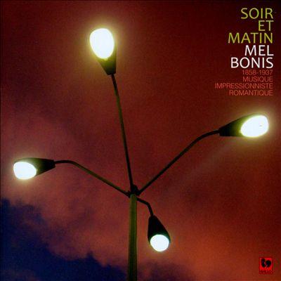 Mel Bonis: Soir et Matin