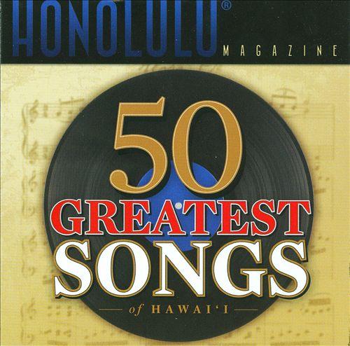 50 Greatest Songs of Hawai'i