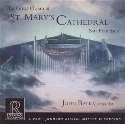 The Great Organ at St. Mary's Cathedral, San Francisco