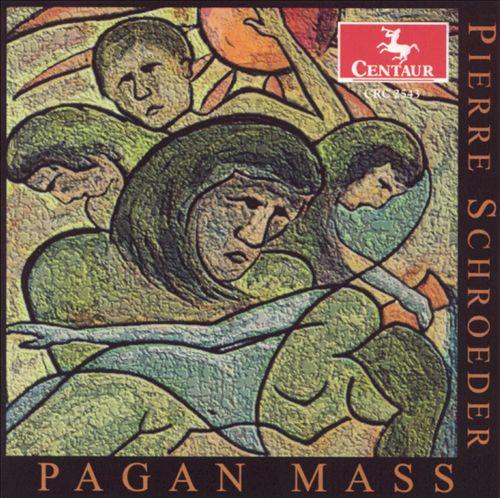 Pierre Schroeder: Pagan Mass