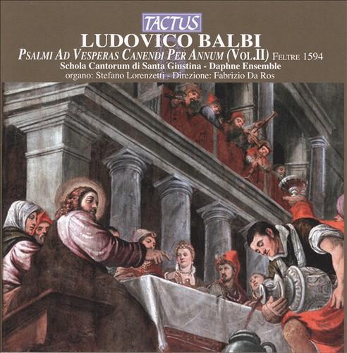 Ludovico Balbi: Psalm ad Vesperas Canendi per Annum, Vol. 2