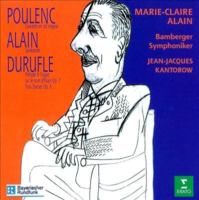 Poulenc: Concerto en Sol Majeur; Alain: Sarabande; Durufle: Prélude & Fugue and Others