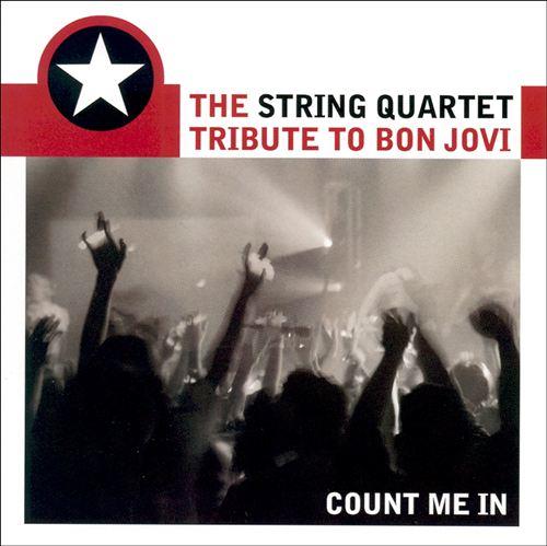 The String Quartet Tribute to Bon Jovi: Count Me In