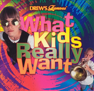 Drew's Famous What Kids Really Want