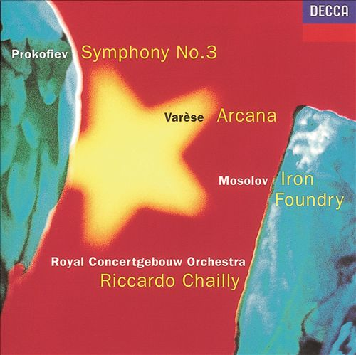 Prokofiev: Symphony No. 3; Varèse: Arcana; Mosolov: Iron Foundry