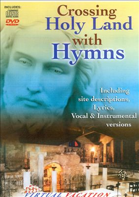 Crossing Holy Land With Hymns