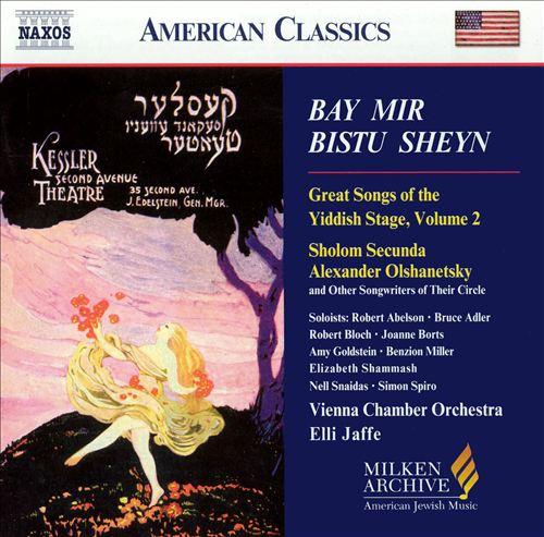 Bay Mir Bistu Sheyn: Great Songs of the Yiddish Stage, Vol. 2