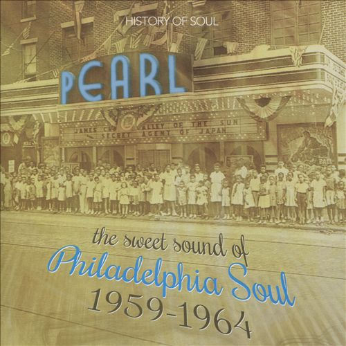 The Sweet Sound of Philadelphia Soul: 1959-1964