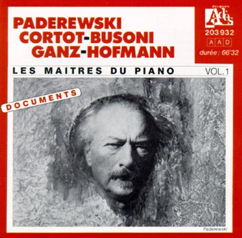 Les Maitres du Piano, Vol. 1: Paderewski, Cortot, Busoni, Ganz, Hoffman