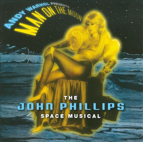 Andy Warhol Presents Man on the Moon: The John Phillips Space Musical