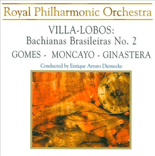 Villa-Lobos: Bachianas Brasileiras No. 2; Ginastera: Variaciones Concertantes